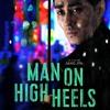 Ep1 - Man On High Heels