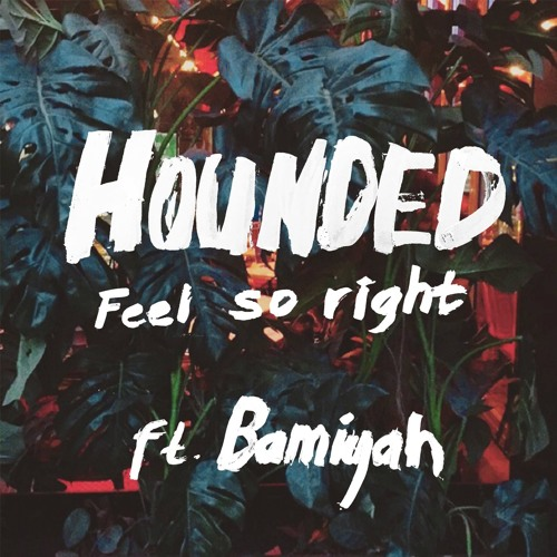 Feel so Right Ft. Bamiyah