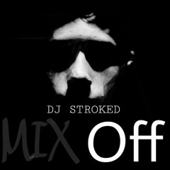 Mix Off - DJ STROKED