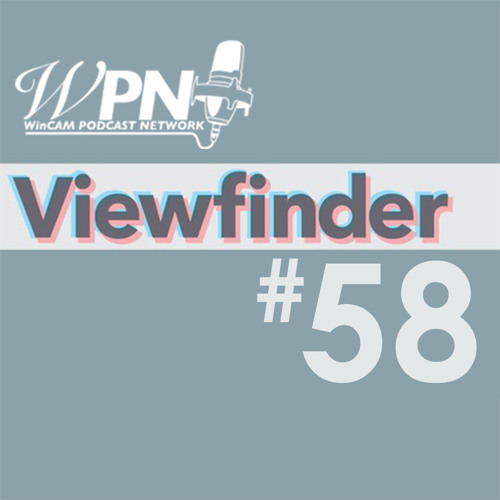 Viewfinder Episode 58