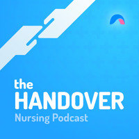 Image for 'The Handover Nursing Podcast'