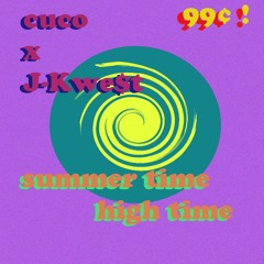 summer time high time (feat. J-Kwe$t)