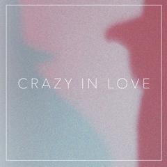 CRAZY IN LOVE - Beyoncé Cover