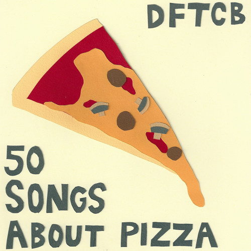 Pizza Weekend 2: 50 Songs About Pizza