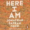 Here I Am By Jonathan Safran Foer (audiobook extract) read by Ari Fliakos