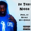 Fiddy Diddy - I'm That Nigga Prod. By Royale Wit-Cheeze