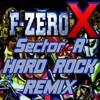 F-Zero X: Sector Alpha (Drivin through on max) Hard Rock Remix