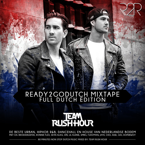 TEAM RUSH HOUR - READY2GODUTCH MIXTAPE