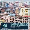 Hammam Blues w/ Música Macondo 11th june 2016 on Reform Radio