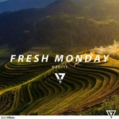 MadEye - Fresh Monday