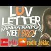 Kanika Kapoor & Meet Bros - Luv Letter
