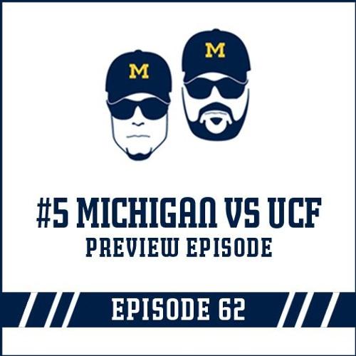 #5 Michigan vs UCF Preview: Episode 62