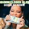 BBHMM(GEAUX DJ CLOSER BLEND)XXX