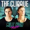 THE CLIQQUE - Mile High Radio 010 (Festival Liveset) 2016-09-02 Artwork