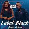 Download Label Black Dhol Remix-Gupz Sehra-Dj Tarav.mp3 Mp3