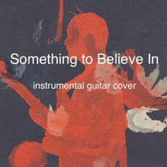 Something to Believe In - Young the Giant (instrumental guitar cover by Buzz Gravelle)