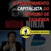 64 [Jornal] O Financiamento Capitalista Do Ativismo Esquerdista