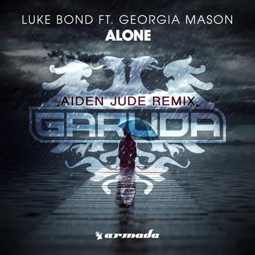 Luke Bond feat. Georgia Mason - Alone (Aiden Jude Remix)