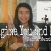 Imagine You And Me - Maine Mendoza(Cover)