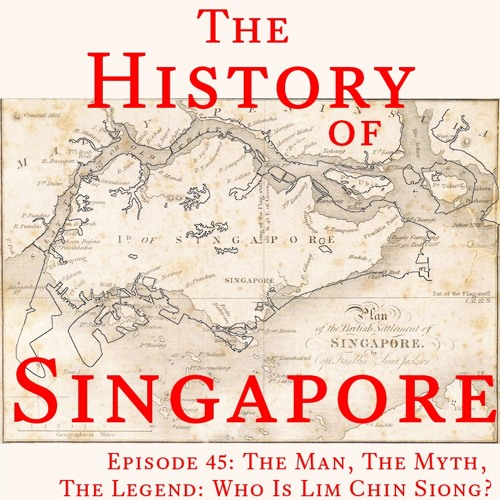 Episode 45: The Man, The Myth, The Legend: Who is Lim Chin Siong?