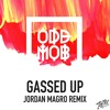 Odd Mob - Gassed Up (Jordan Magro Remix)
