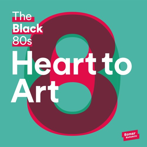 """The Black 80s - """"Heart To Art"""" (Album Previews in reverse order)- OUT NOW"""