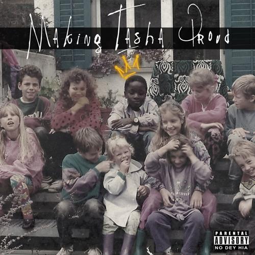 Making Tasha Proud feat. A.I (Produced By Jayso)