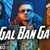 GAL BAN GAYI - YOYO Honey Singh