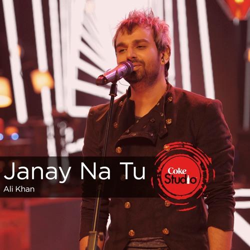 Janay Na Tu, Ali Khan, Episode 1, Coke Studio 9