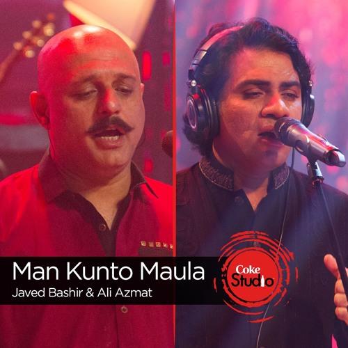 Man Kunto Maula, Javed Bashir & Ali Azmat, Episode 2, Coke Studio 9