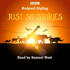Just So Stories by Rudyard Kipling (audiobook extract) read by Samuel West