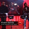 Khaki Banda, Ahmed Jahanzeb & Umair Jaswal, Episode 3, Coke Studio 9
