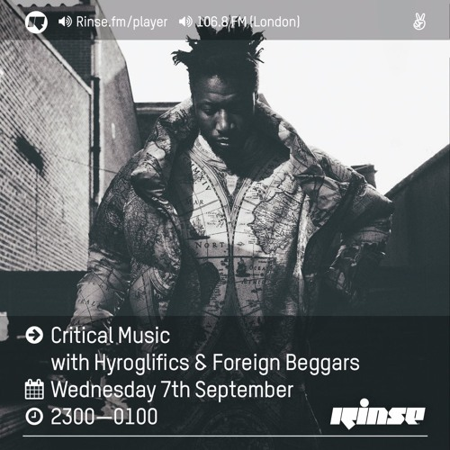 Critical Sound No.35 | Rinse FM | Hyroglifics & Foreign Beggars | 07.09.16