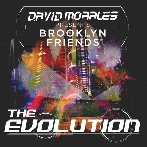 David Morales pres. Brooklyn Friends - Evolution (Part 1) (Taken from 'The Evolution' LP)