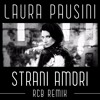 Laura Pausini - Strani Amori (RCB Remix) [Previously Unreleased]