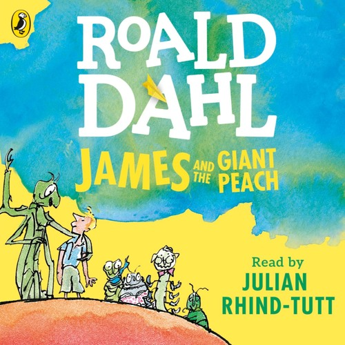 Roald Dahl: James and the Giant Peach read by Julian Rhind-Tutt