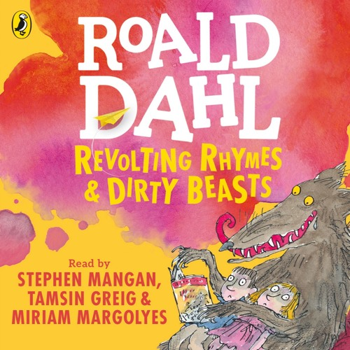 Roald Dahl: Revolting Rhymes & Dirty Beasts read by Stephen Mangan, Tamsin Greig & Miriam Margolyes