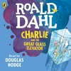 Roald Dahl: Charlie and the Great Glass Elevator (Audiobook Extract) read by Douglas Hodge