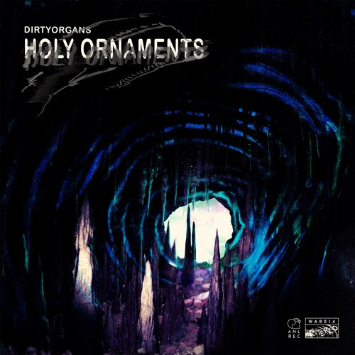 DirtyOrgans - Holy Ornaments