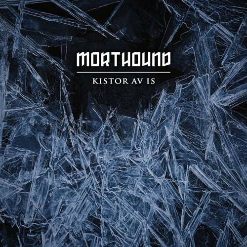 Morthound - Kistor Av Is (RAUB-048)