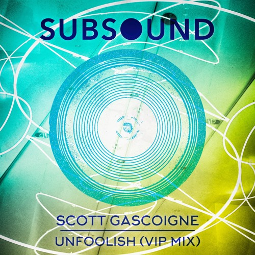 Scott Gascoigne - Unfoolish (VIP Mix)