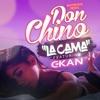 Don Chino La Cama (Dirty)