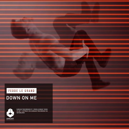 Fedde Le Grand - Down On Me [OUT NOW]
