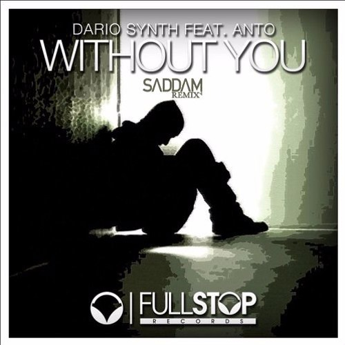 Dario Synth - Without You feat. Anto (Saddam Remix)
