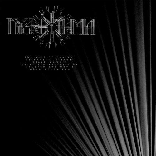 DYSRHYTHMIA - The Veil Of Control