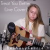 Treat You Better (Live Cover)