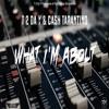 T 2 Da Y x Cash Tarantino - What I'm About
