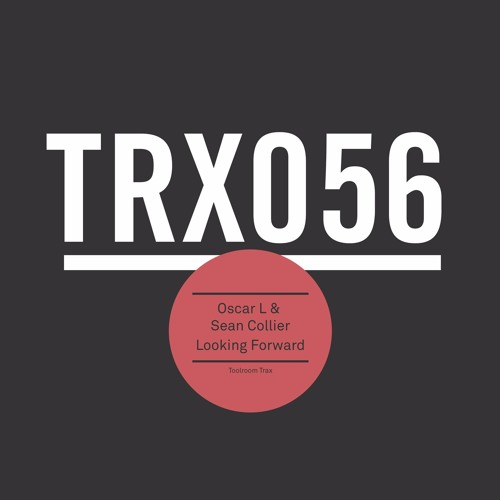 Oscar L, Sean Collier - Looking Forward | Toolroom Trax OUT NOW #50 Tech house Beatport