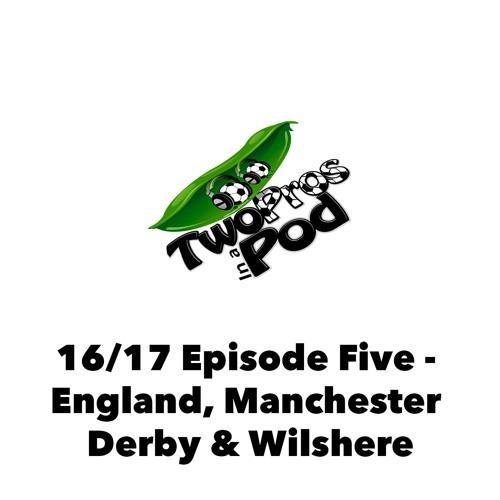 2016/17 Episode 5 - England, Manchester Derby & Jack Wilshere