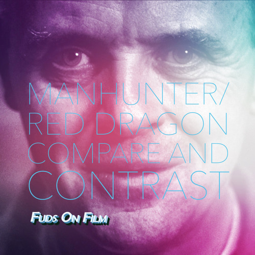 Compare:Contrast - Manhunter and Red Dragon